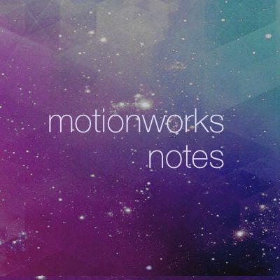 motionworks notes