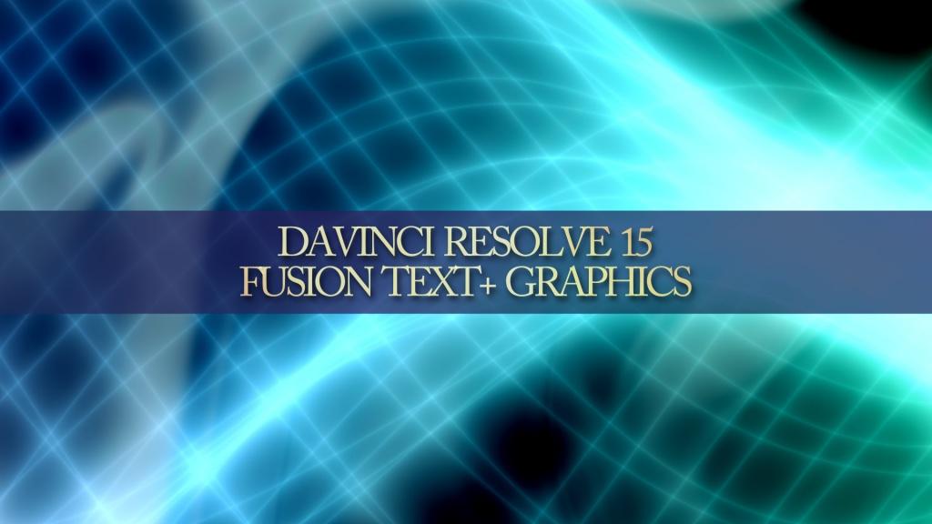 DaVinci Resolve 15 Fusion の Text+で作ろう!(10)タイトルグラフィック